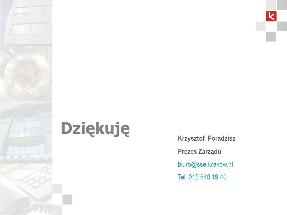 Dziękuję Krzysztof Poradzisz Prezes Zarządu biuro@sse.krakow.pl Tel. 012 640 19 40