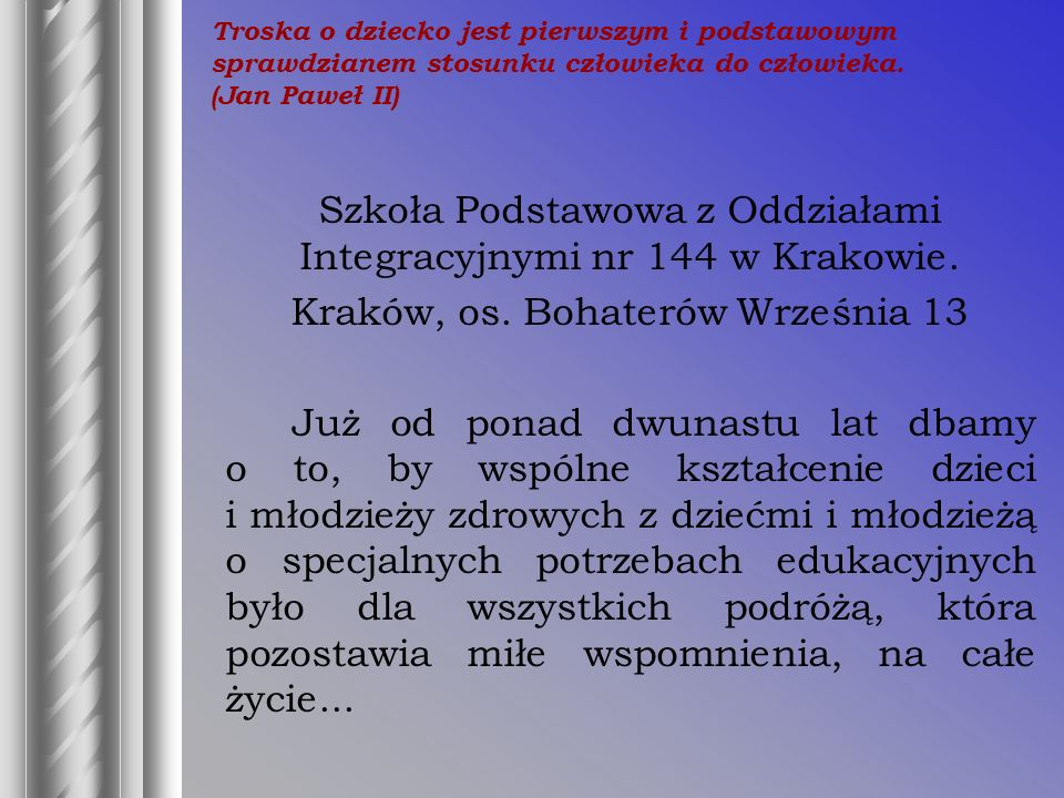 Szkoła Podstawowa z Oddziałami Integracyjnymi nr 144 w Krakowie.