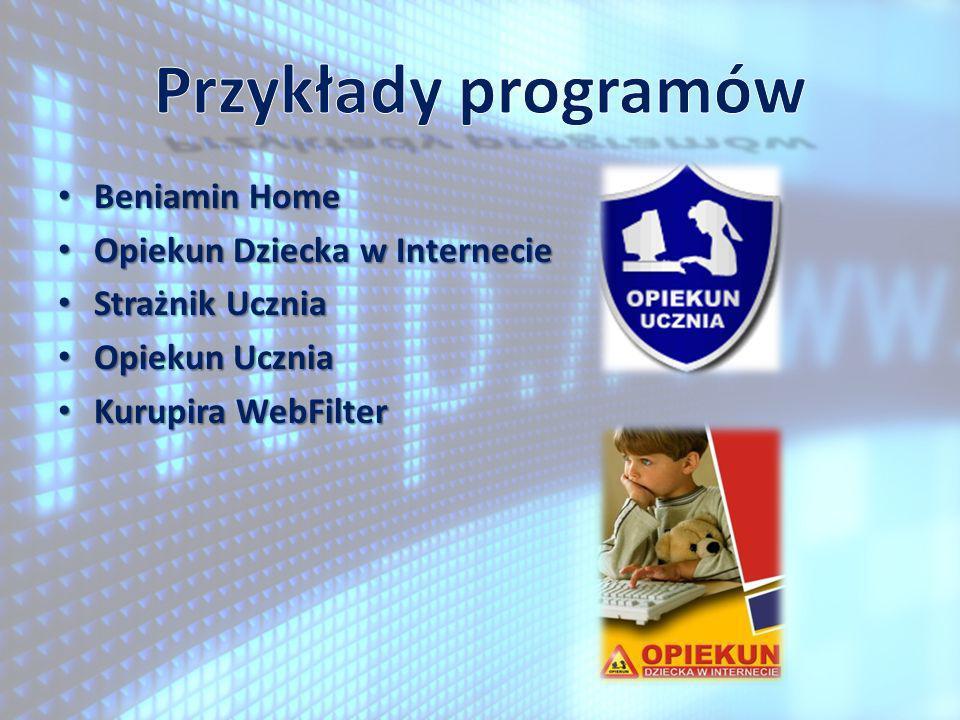 Beniamin Home Beniamin Home Opiekun Dziecka w Internecie Opiekun Dziecka w Internecie Strażnik Ucznia Strażnik Ucznia Opiekun Ucznia Opiekun Ucznia Ku