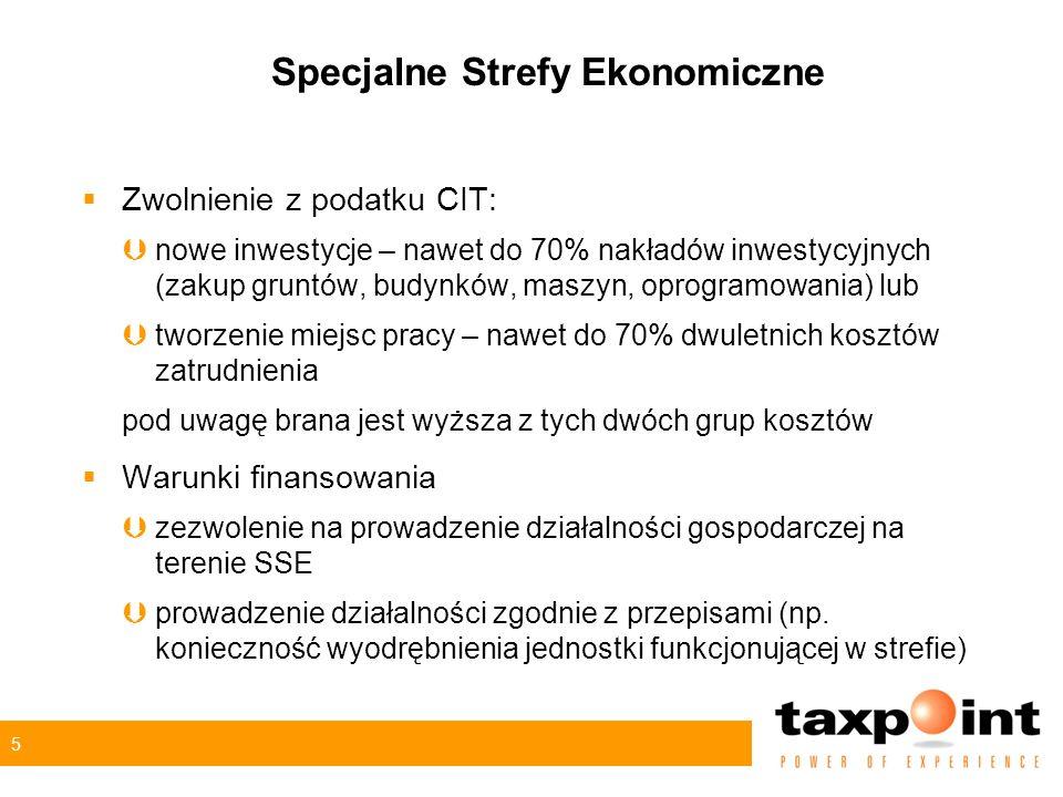 5 Specjalne Strefy Ekonomiczne Zwolnienie z podatku CIT: nowe inwestycje – nawet do 70% nakładów inwestycyjnych (zakup gruntów, budynków, maszyn, oprogramowania) lub tworzenie miejsc pracy – nawet do 70% dwuletnich kosztów zatrudnienia pod uwagę brana jest wyższa z tych dwóch grup kosztów Warunki finansowania zezwolenie na prowadzenie działalności gospodarczej na terenie SSE prowadzenie działalności zgodnie z przepisami (np.