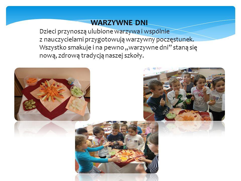 WARZYWNE DNI Dzieci przynoszą ulubione warzywa i wspólnie z nauczycielami przygotowują warzywny poczęstunek.