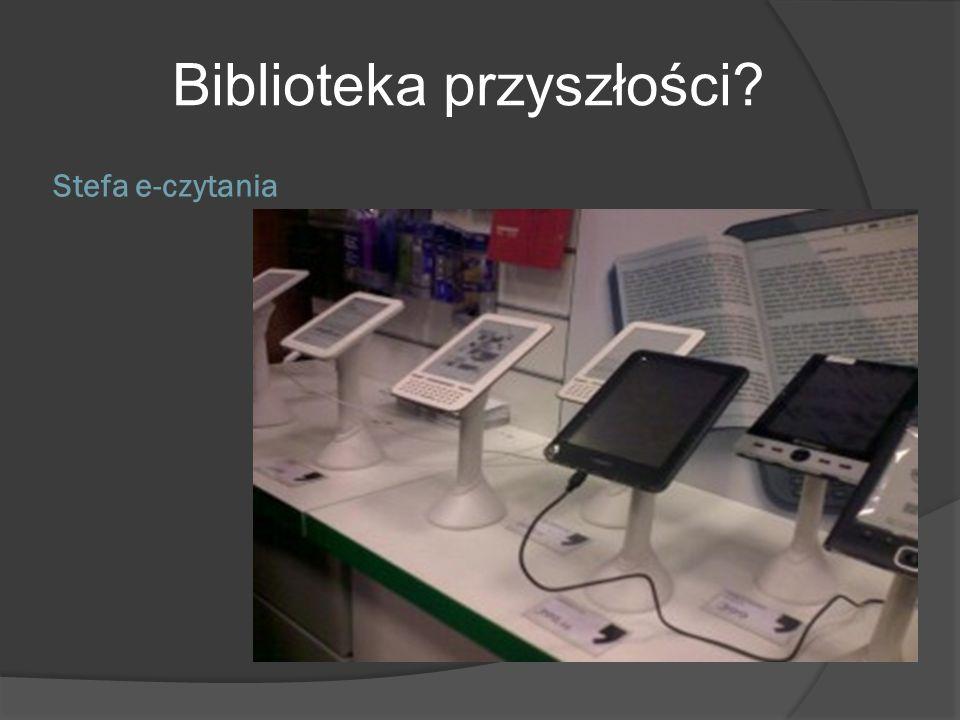 Stefa e-czytania Biblioteka przyszłości?