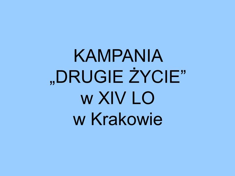 KAMPANIA DRUGIE ŻYCIE w XIV LO w Krakowie