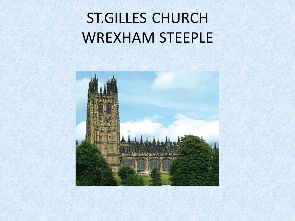 ST.GILLES CHURCH WREXHAM STEEPLE