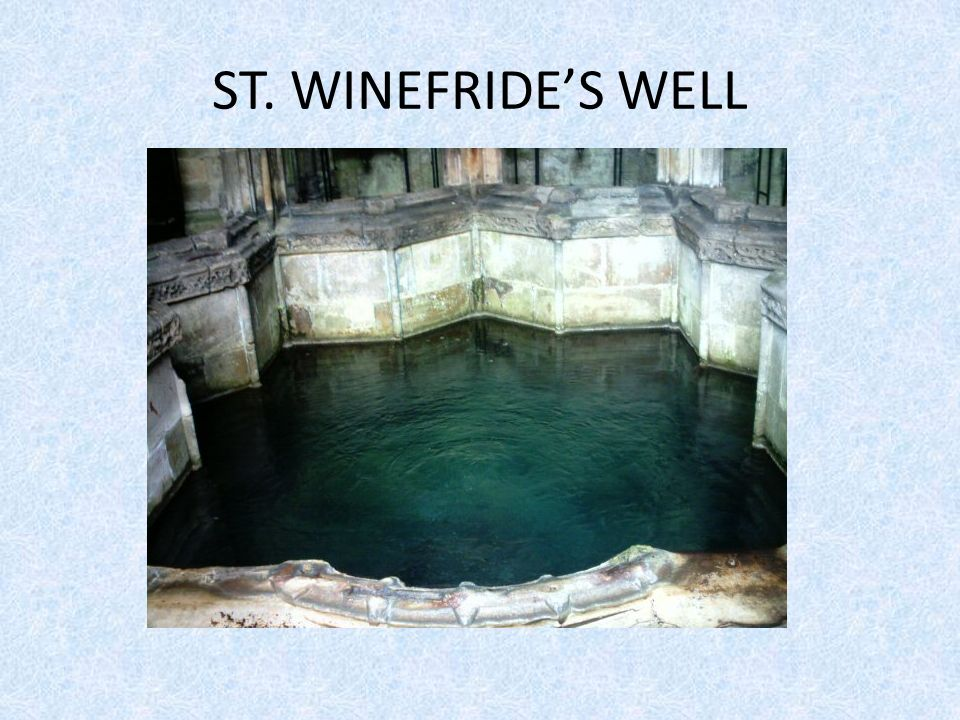 ST. WINEFRIDES WELL