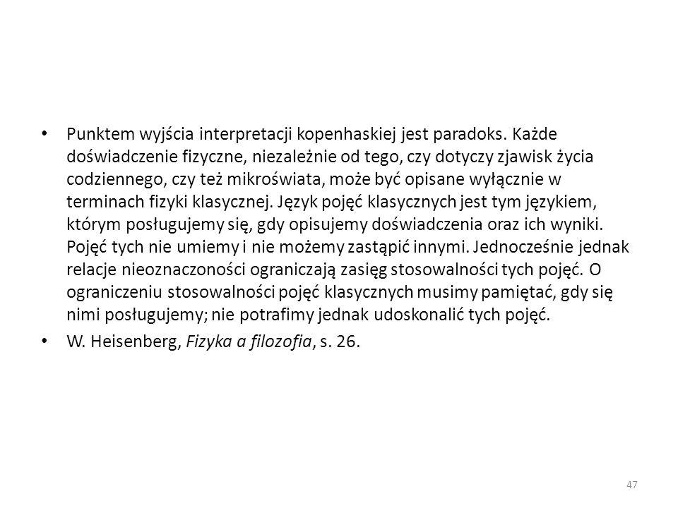 Punktem wyjścia interpretacji kopenhaskiej jest paradoks.