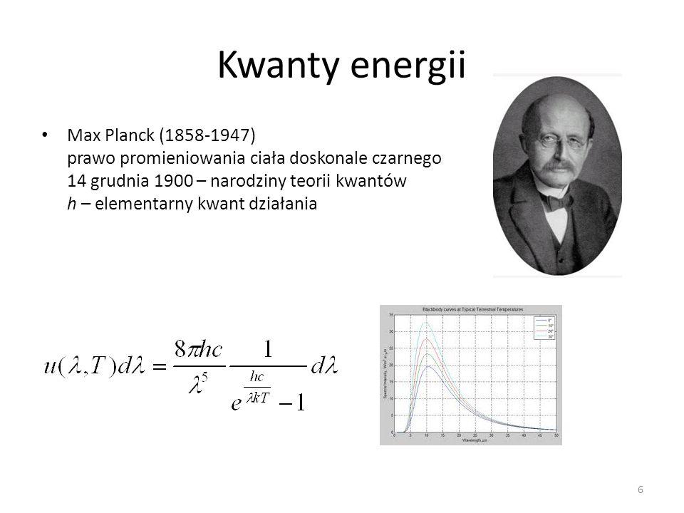 Kwanty energii Max Planck (1858-1947) prawo promieniowania ciała doskonale czarnego 14 grudnia 1900 – narodziny teorii kwantów h – elementarny kwant działania 6