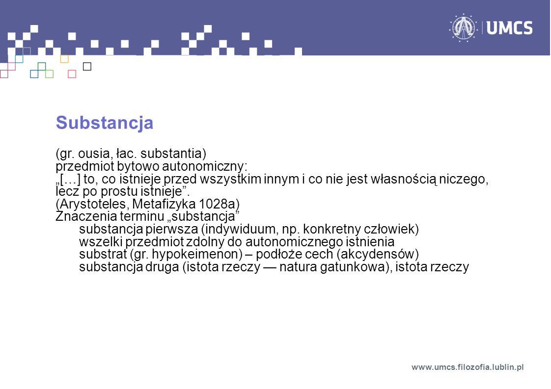 Zagadnienie substancji świata www.umcs.filozofia.lublin.pl natura rzeczywistości materializm skrajnyumiarkowany idealizm umiarkowanyskrajny