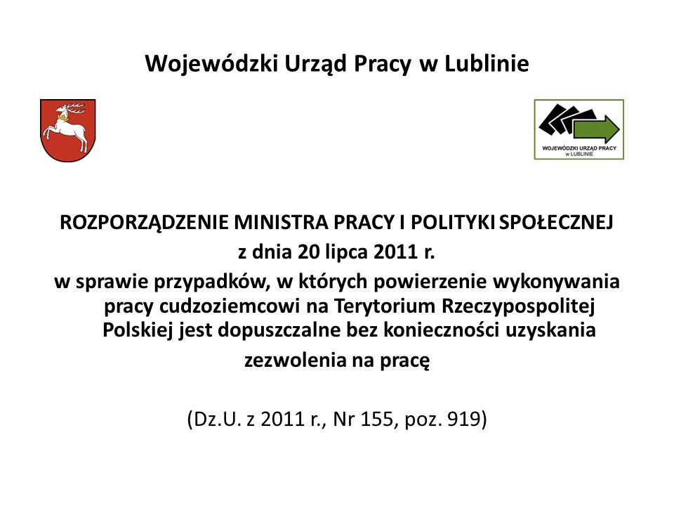 Wojewódzki Urząd Pracy w Lublinie ROZPORZĄDZENIE MINISTRA PRACY I POLITYKI SPOŁECZNEJ z dnia 20 lipca 2011 r.