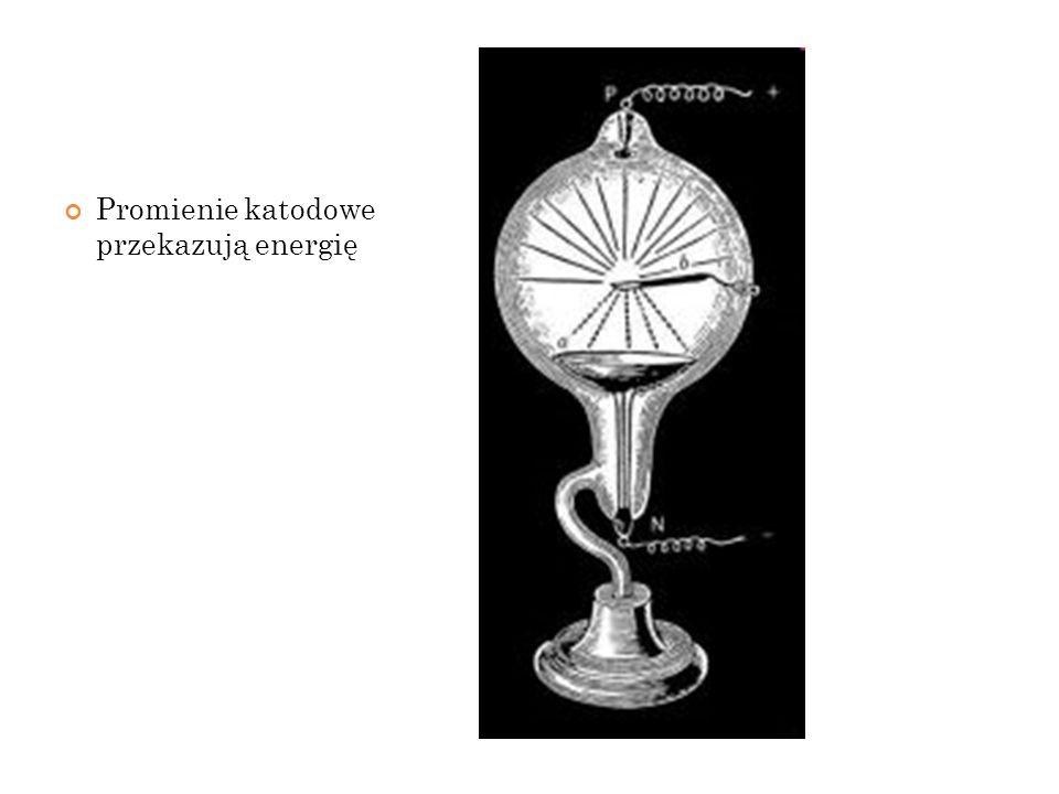 Promienie katodowe przekazują energię