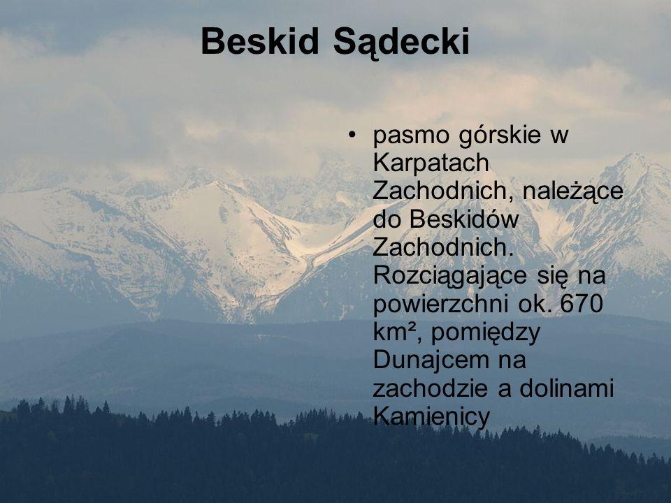 Beskid Sądecki pasmo górskie w Karpatach Zachodnich, należące do Beskidów Zachodnich. Rozciągające się na powierzchni ok. 670 km², pomiędzy Dunajcem n