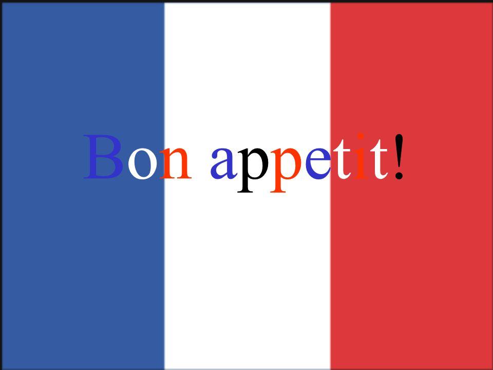 Bon appetit!Bon appetit!