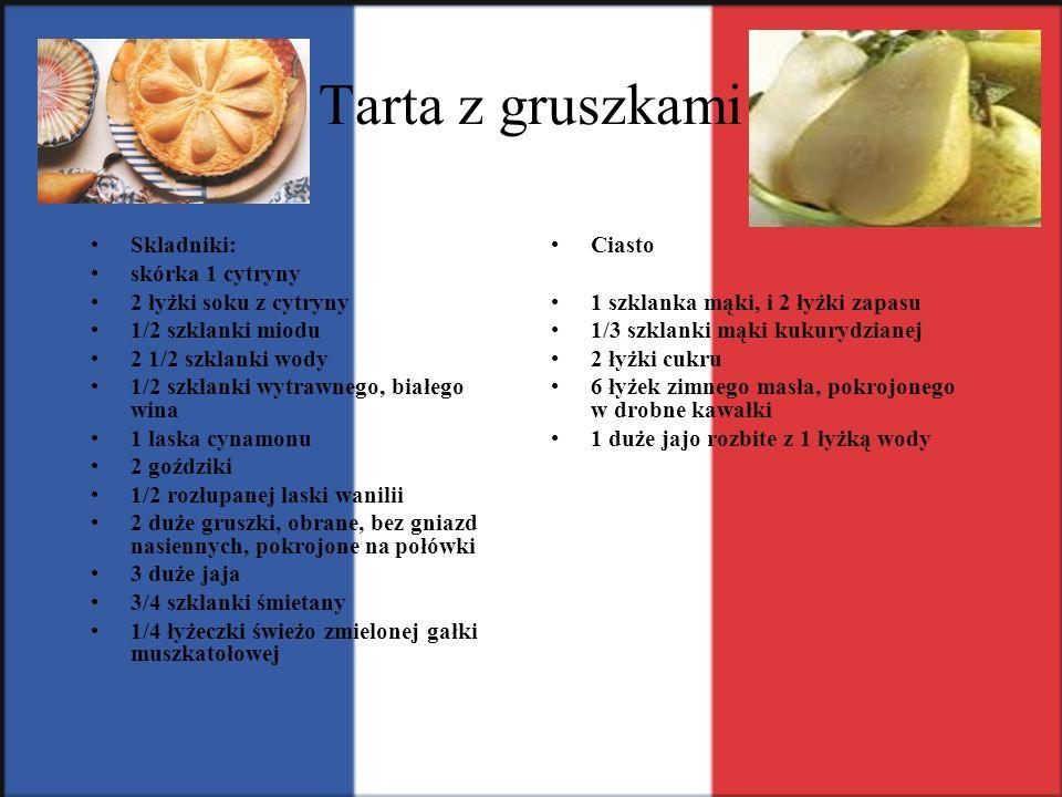 Tarta z gruszkami Skladniki: skórka 1 cytryny 2 łyżki soku z cytryny 1/2 szklanki miodu 2 1/2 szklanki wody 1/2 szklanki wytrawnego, białego wina 1 laska cynamonu 2 goździki 1/2 rozłupanej laski wanilii 2 duże gruszki, obrane, bez gniazd nasiennych, pokrojone na połówki 3 duże jaja 3/4 szklanki śmietany 1/4 łyżeczki świeżo zmielonej gałki muszkatołowej Ciasto 1 szklanka mąki, i 2 łyżki zapasu 1/3 szklanki mąki kukurydzianej 2 łyżki cukru 6 łyżek zimnego masła, pokrojonego w drobne kawałki 1 duże jajo rozbite z 1 łyżką wody