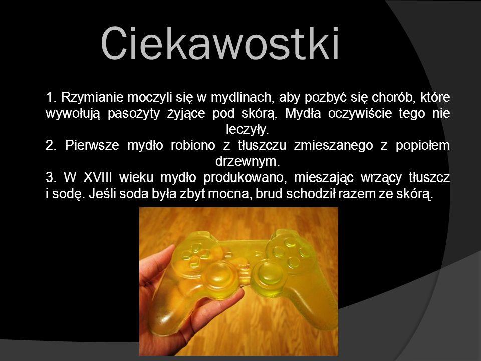 Ciekawostki 1. Rzymianie moczyli się w mydlinach, aby pozbyć się chorób, które wywołują pasożyty żyjące pod skórą. Mydła oczywiście tego nie leczyły.