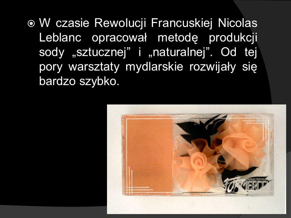 W czasie Rewolucji Francuskiej Nicolas Leblanc opracował metodę produkcji sody sztucznej i naturalnej. Od tej pory warsztaty mydlarskie rozwijały się