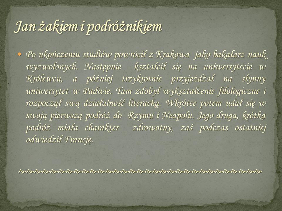 Po ukończeniu studiów powrócił z Krakowa jako bakałarz nauk wyzwolonych. Następnie kształcił się na uniwersytecie w Królewcu, a później trzykrotnie pr