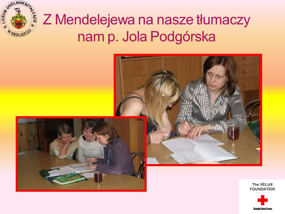 Z Mendelejewa na nasze tłumaczy nam p. Jola Podgórska