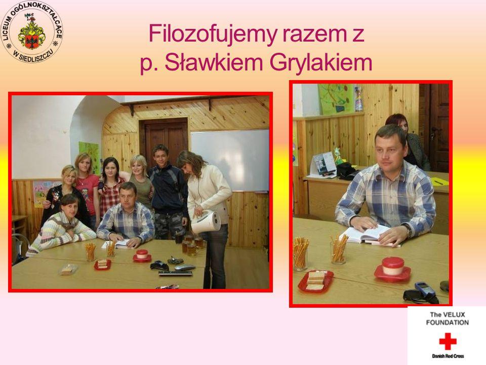 Filozofujemy razem z p. Sławkiem Grylakiem
