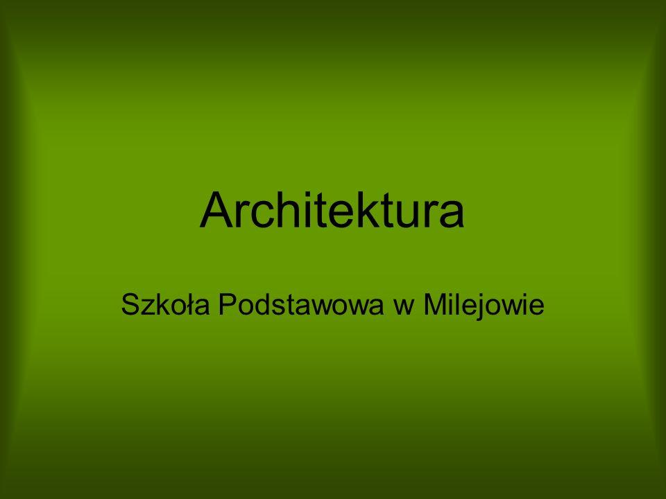 Architektura Szkoła Podstawowa w Milejowie