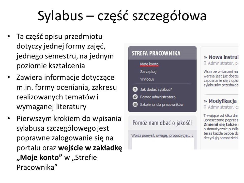 Sylabus – część szczegółowa Ta część opisu przedmiotu dotyczy jednej formy zajęć, jednego semestru, na jednym poziomie kształcenia Zawiera informacje