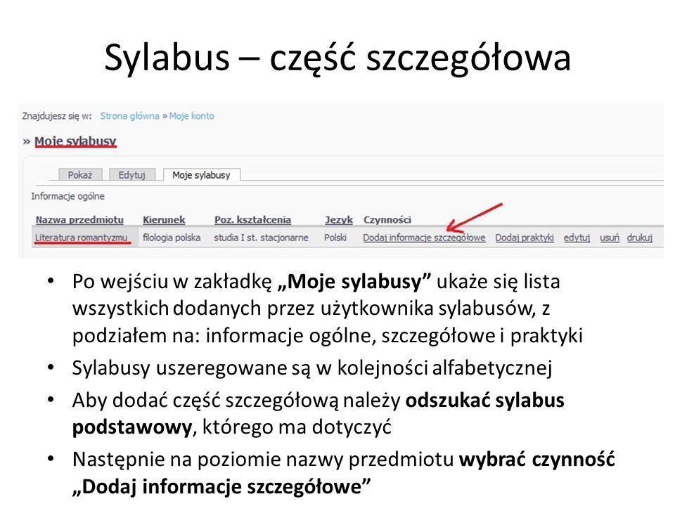 Sylabus – część szczegółowa Po wejściu w zakładkę Moje sylabusy ukaże się lista wszystkich dodanych przez użytkownika sylabusów, z podziałem na: infor