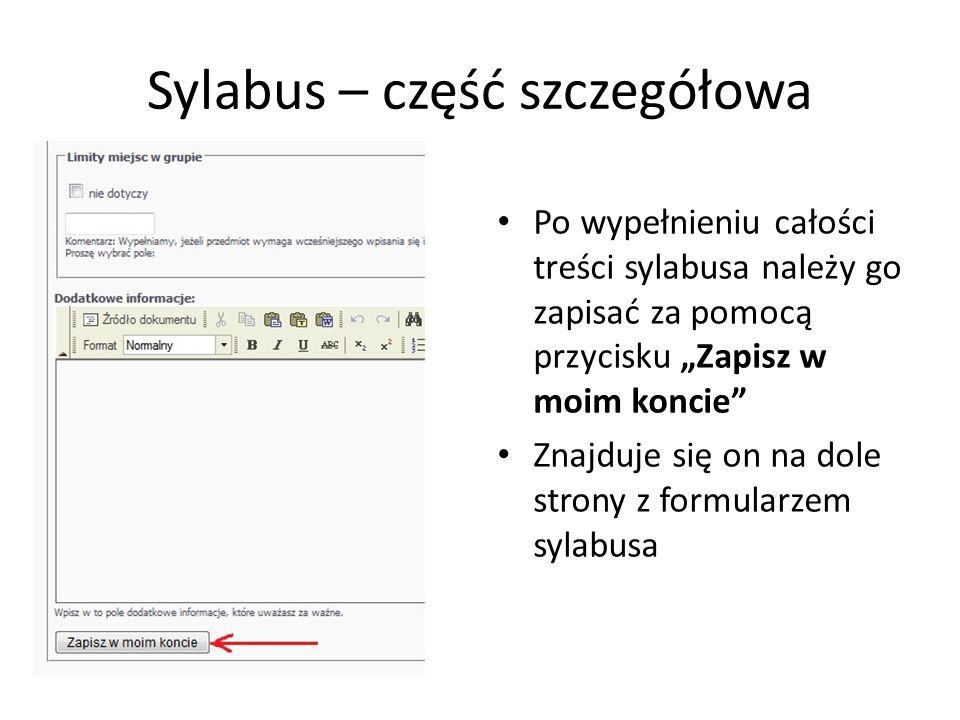 Sylabus – część szczegółowa Po wypełnieniu całości treści sylabusa należy go zapisać za pomocą przycisku Zapisz w moim koncie Znajduje się on na dole