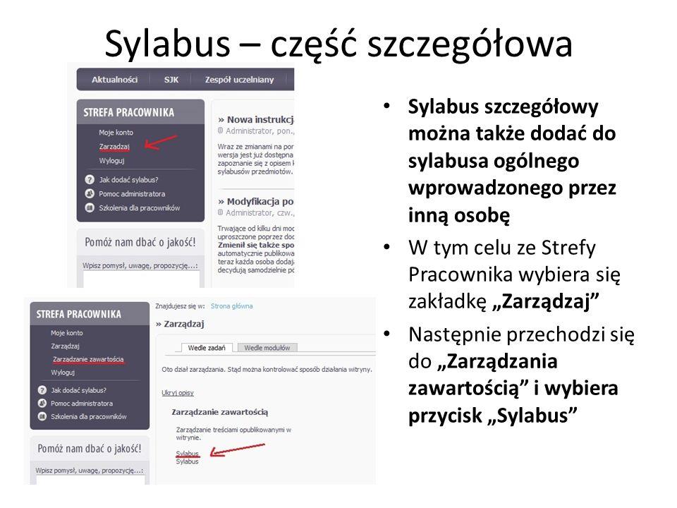 Sylabus – część szczegółowa Sylabus szczegółowy można także dodać do sylabusa ogólnego wprowadzonego przez inną osobę W tym celu ze Strefy Pracownika