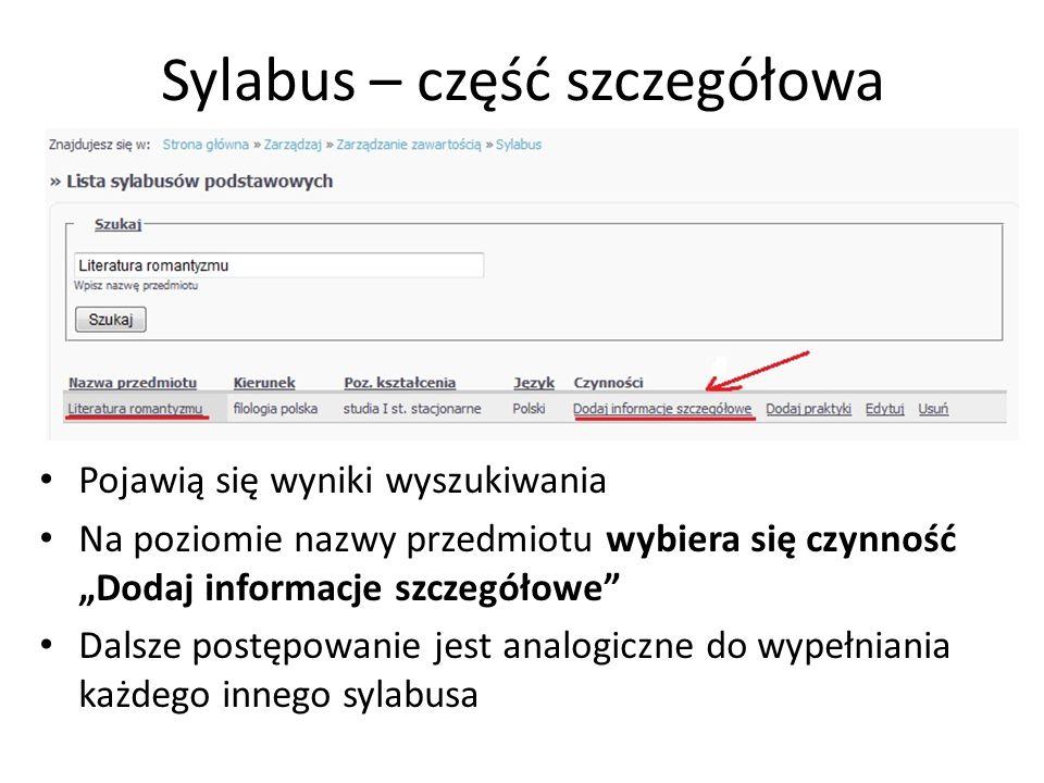 Sylabus – część szczegółowa Pojawią się wyniki wyszukiwania Na poziomie nazwy przedmiotu wybiera się czynność Dodaj informacje szczegółowe Dalsze post