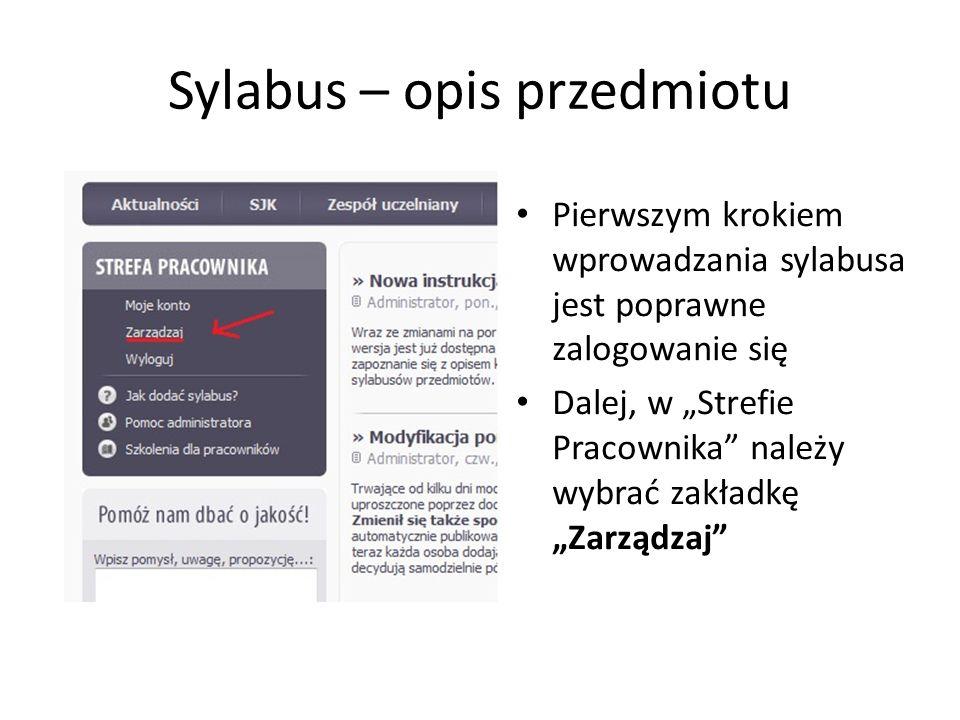 Sylabus – opis przedmiotu Pierwszym krokiem wprowadzania sylabusa jest poprawne zalogowanie się Dalej, w Strefie Pracownika należy wybrać zakładkę Zar