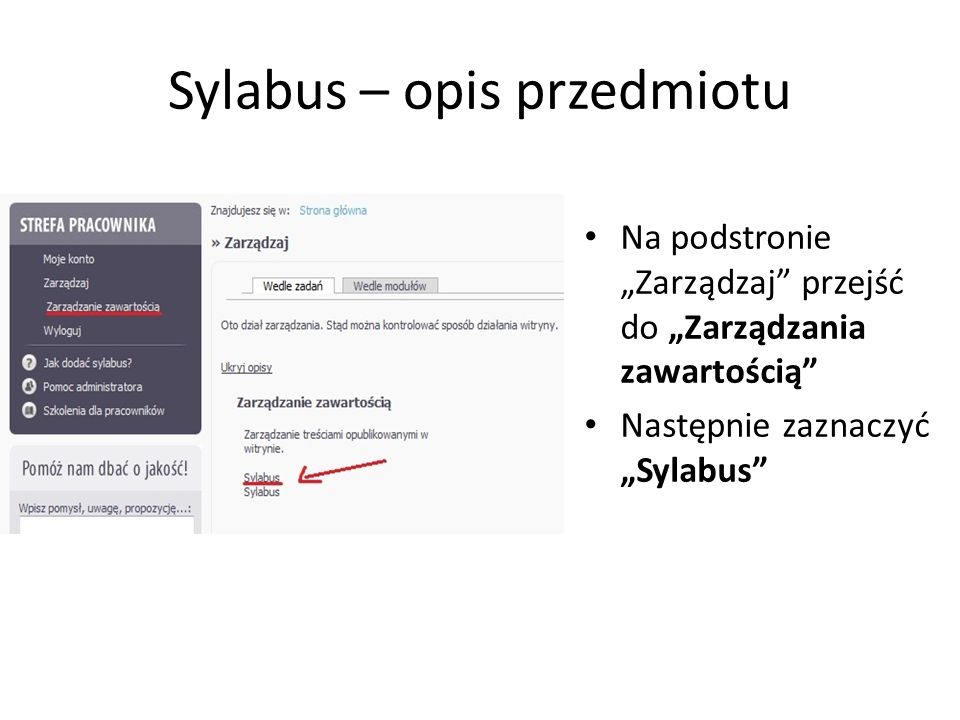 Sylabus – opis przedmiotu Na podstronie Zarządzaj przejść do Zarządzania zawartością Następnie zaznaczyć Sylabus