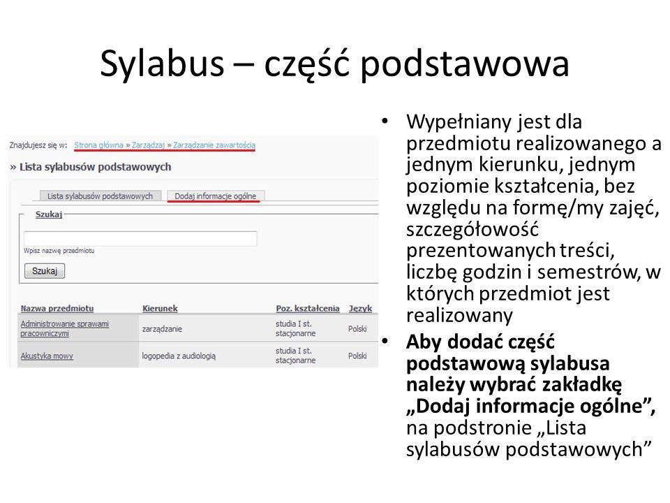 Sylabus – część podstawowa Wypełniany jest dla przedmiotu realizowanego a jednym kierunku, jednym poziomie kształcenia, bez względu na formę/my zajęć,