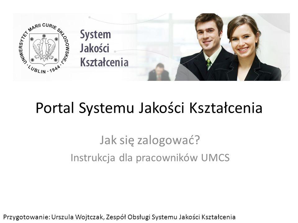 Portal Systemu Jakości Kształcenia Jak się zalogować.