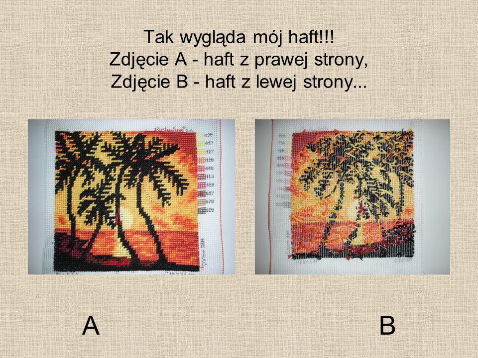 Tak wygląda mój haft!!! Zdjęcie A - haft z prawej strony, Zdjęcie B - haft z lewej strony... A B