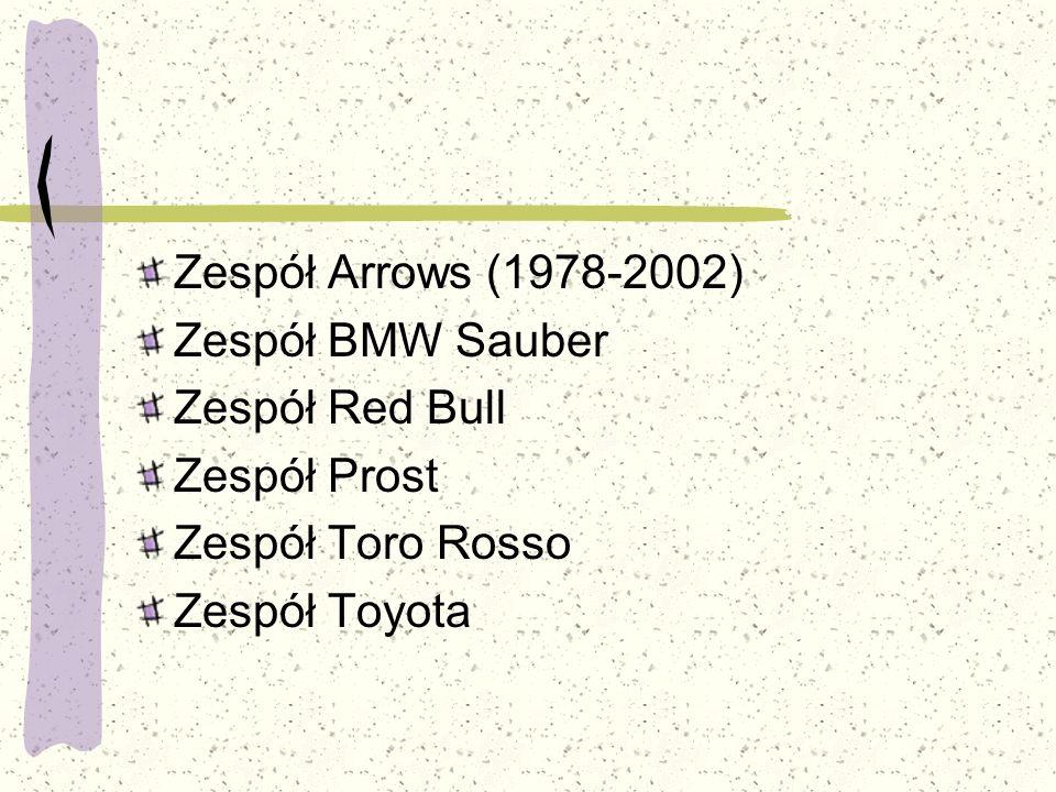 Zespół Arrows (1978-2002) Zespół BMW Sauber Zespół Red Bull Zespół Prost Zespół Toro Rosso Zespół Toyota