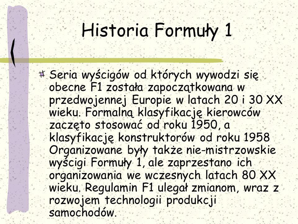 Historia Formuły 1 Seria wyścigów od których wywodzi się obecne F1 została zapoczątkowana w przedwojennej Europie w latach 20 i 30 XX wieku. Formalną