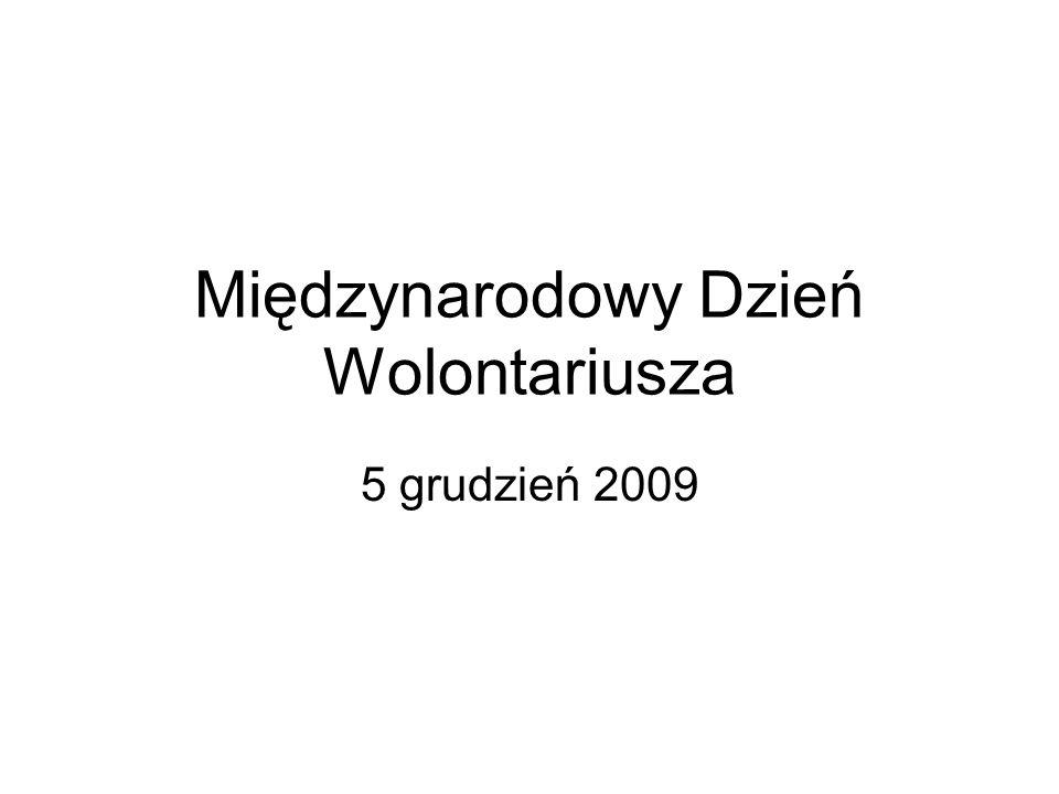 Międzynarodowy Dzień Wolontariusza 5 grudzień 2009