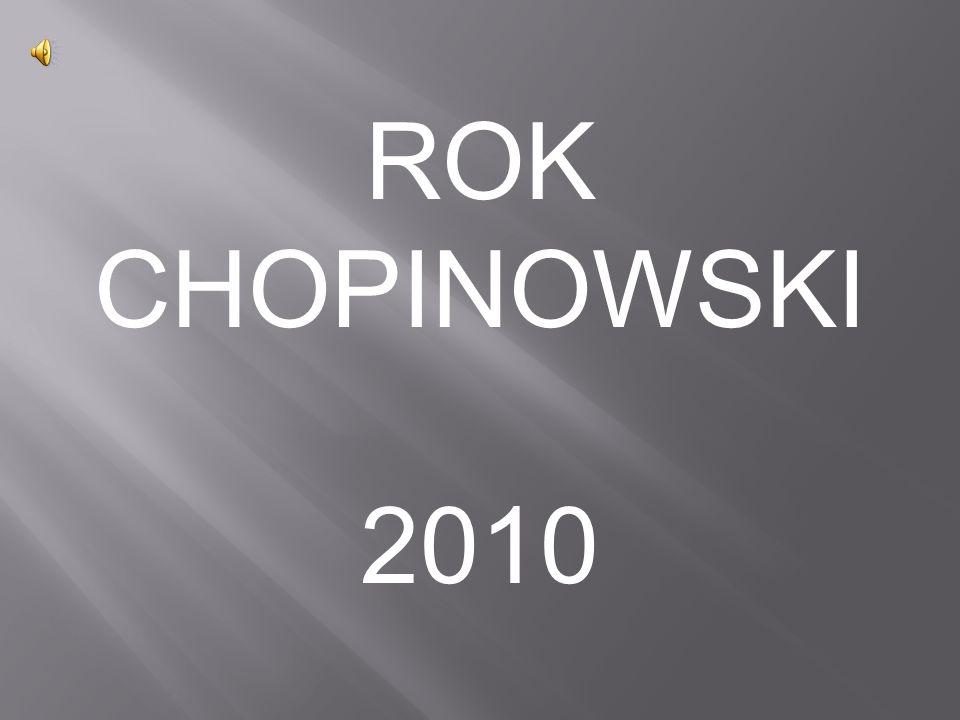 http://chopin2010.pl/ http://visitkujawsko-pomorskie.pl/rok- chopinowski-2010,178,2,642.html http://visitkujawsko-pomorskie.pl/rok- chopinowski-2010,178,2,642.html http://www.polmic.pl/index.php?option=com_co ntent&view=category&layout=blog&id=19&Item id=49&lang=pl http://www.polmic.pl/index.php?option=com_co ntent&view=category&layout=blog&id=19&Item id=49&lang=pl Źródła informacji: