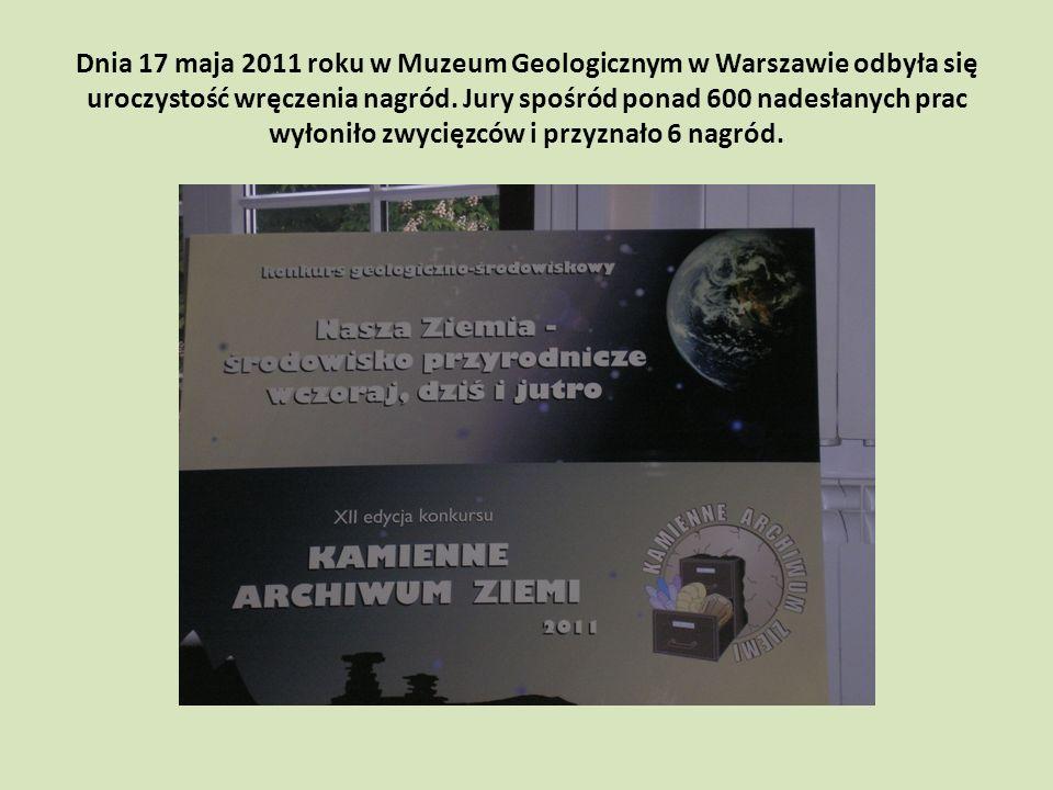 Dnia 17 maja 2011 roku w Muzeum Geologicznym w Warszawie odbyła się uroczystość wręczenia nagród.