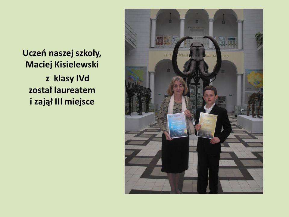 Uczeń naszej szkoły, Maciej Kisielewski z klasy IVd został laureatem i zajął III miejsce