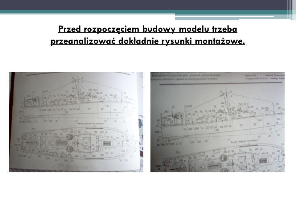 Przed rozpoczęciem budowy modelu trzeba przeanalizować dokładnie rysunki montażowe.