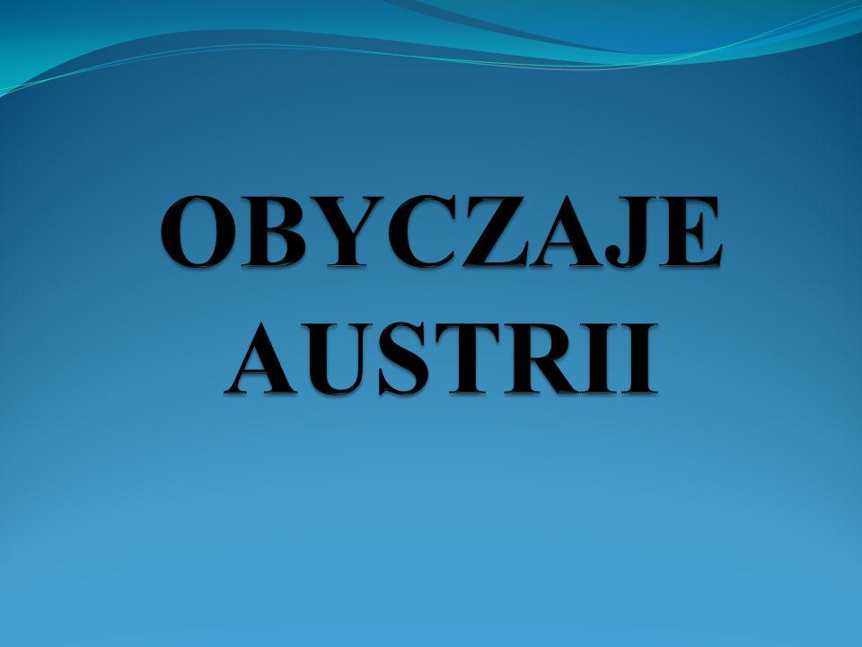Imponująca jest w Austrii ilość zachowanych do dziś obyczajów.