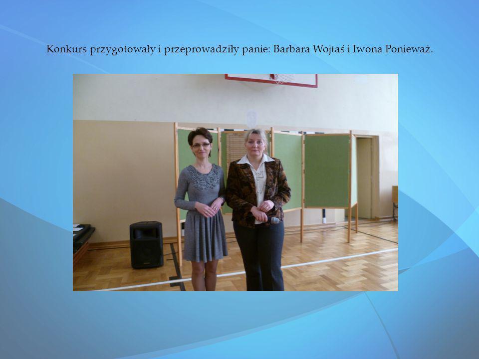 Konkurs przygotowały i przeprowadziły panie: Barbara Wojtaś i Iwona Ponieważ.