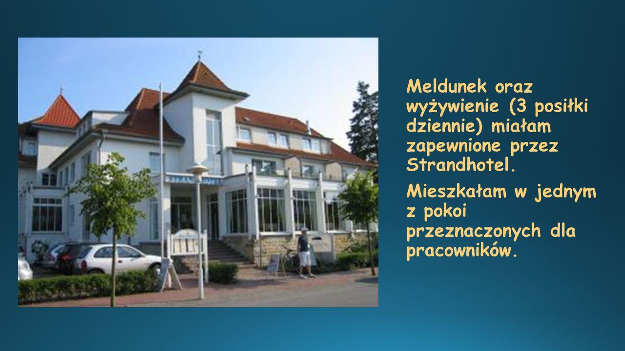 Meldunek oraz wyżywienie (3 posiłki dziennie) miałam zapewnione przez Strandhotel. Mieszkałam w jednym z pokoi przeznaczonych dla pracowników.