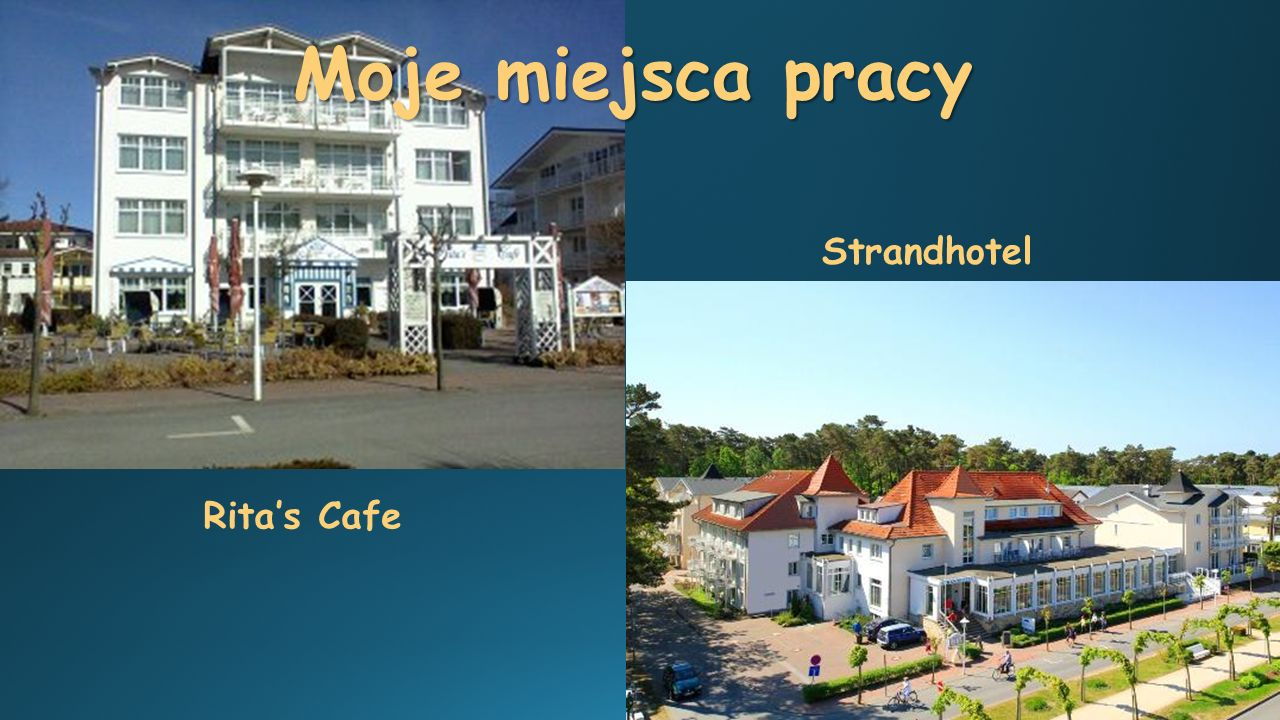 Ritas Cafe Strandhotel Moje miejsca pracy
