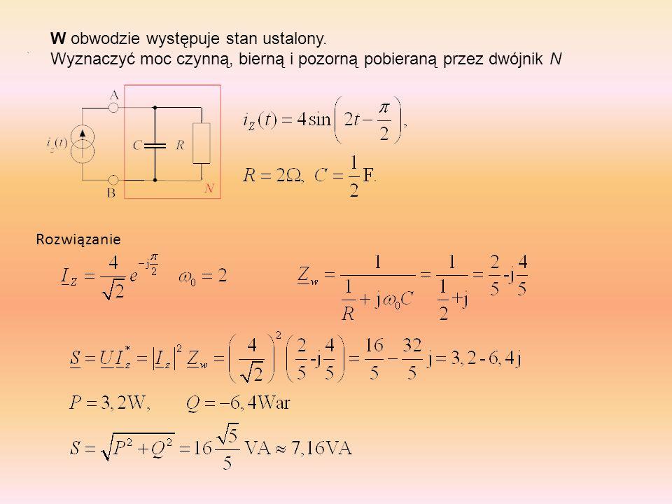Obliczyć elementy (R o i C o lub R o i L o ), dwójnika N, które zapewnią dopasowanie tego dwójnika na maksymalną moc czynną.