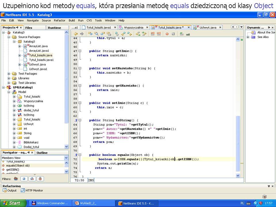 PIO 2_2, Zofia Kruczkiewicz35 Uzupełniono kod metody equals, która przesłania metodę equals dziedziczoną od klasy Object