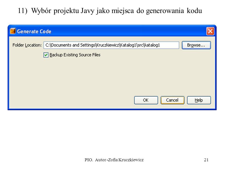 PIO. Autor -Zofia Kruczkiewicz21 11) Wybór projektu Javy jako miejsca do generowania kodu