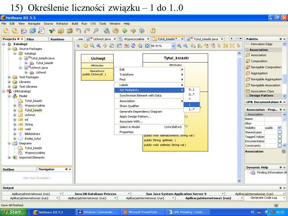 PIO. Autor -Zofia Kruczkiewicz27 15) Określenie liczności związku – 1 do 1..0