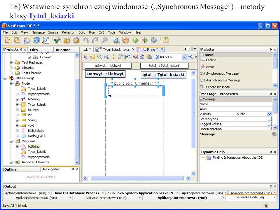 PIO. Autor -Zofia Kruczkiewicz34 18) Wstawienie synchronicznej wiadomości (Synchronous Message) – metody klasy Tytul_ksiazki