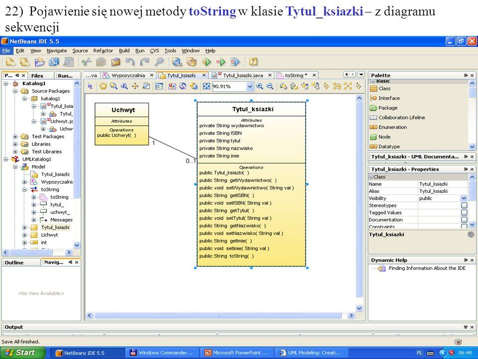 PIO. Autor -Zofia Kruczkiewicz39 22) Pojawienie się nowej metody toString w klasie Tytul_ksiazki – z diagramu sekwencji